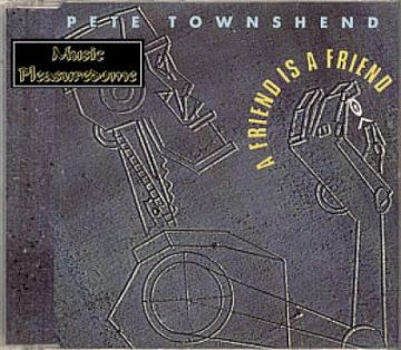 Townshend, Pete (The Who) - A Friend Is A Friend (CD Maxi)