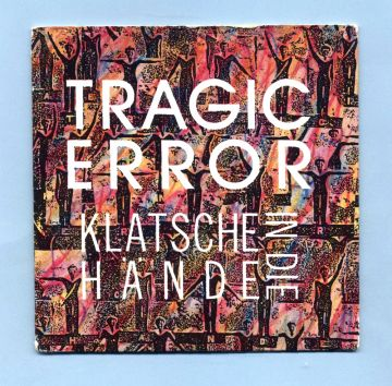 Tragic Error - Klatsche in die Hände (CD Maxi Single)