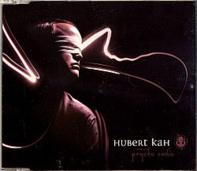 Kah, Hubert - Psycho Radio (CD Maxi Single)