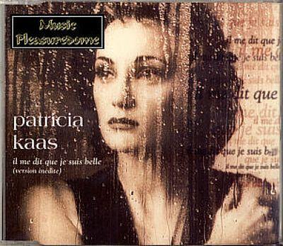 Kaas, Patricia - Il me dit que je suis belle (CD Maxi Single)