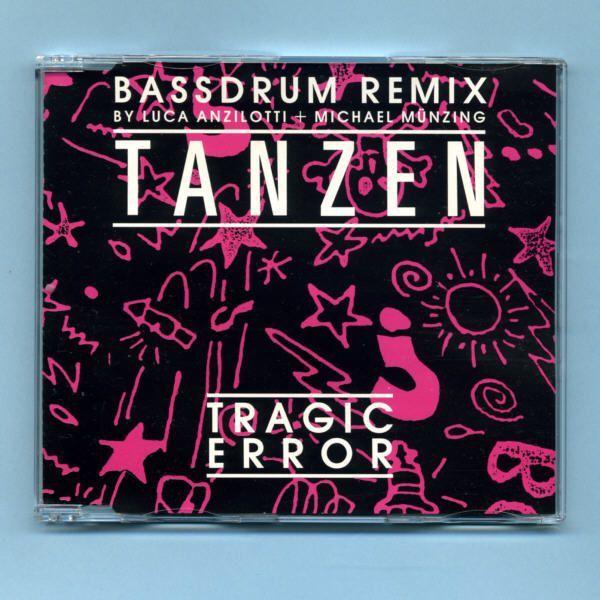 Tragic Error - Tanzen (Remix CD Maxi Single)