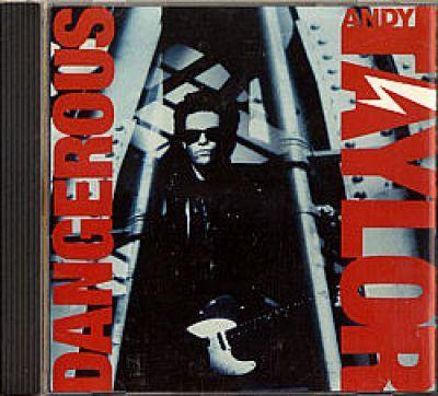 Taylor, Andy (Duran Duran) - Dangerous (GER CD Album)