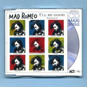 Mad Romeo (Spliff) - Ill Be Good (CD Maxi Single)