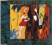 Palmer, Robert - Change His Ways (UK CD Maxi Single)