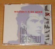 Kershaw, Nik - Wouldnt It Be Good (CD Maxi Single)