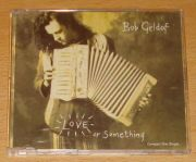 Geldof, Bob - Love Or Something (CD Maxi Single)