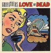 Godfathers - Love Is Dead (3 CD Maxi Single)