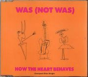 Was Not Was - How The Heart Behaves (CD Maxi Single)