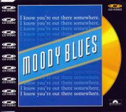 Moody Blues, The - I Know Youre Out There... (CD Video Maxi)