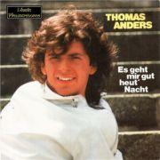 Anders, Thomas (Bohlen) - Es geht mir gut heut Nacht (7 Single)