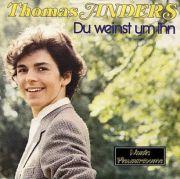 Anders, Thomas - Du weinst um ihn (7 Single)