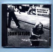 Taylor, John (Duran Duran) - Feelings Are Good... (GER CD Album)